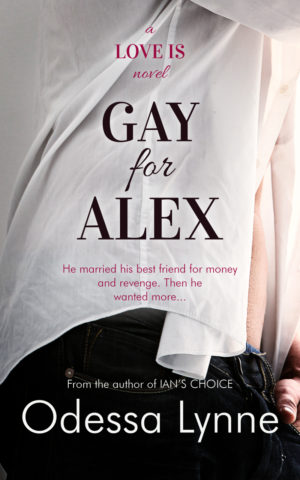 Gay for Alex